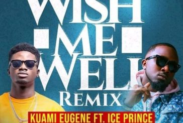 Kuami Eugene Ft. Ice Prince – Wish Me Well Remix (Mixed By Kuami Eugene)