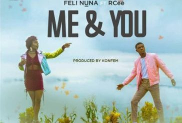 Feli Nuna Ft. RCee – Me & You (Prod by Konfem)
