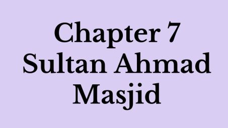 Chapter 7 Sultan Ahmad Masjid  Federal Class 9 English Notes 2021