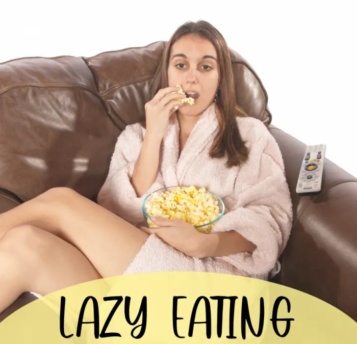 LAZY EATING