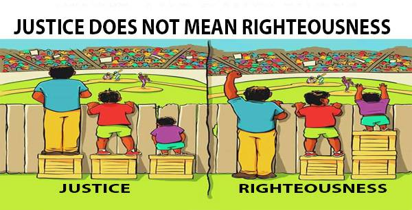 Justice Doesn't Mean Righteousness