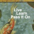 Live Learn Pass It On