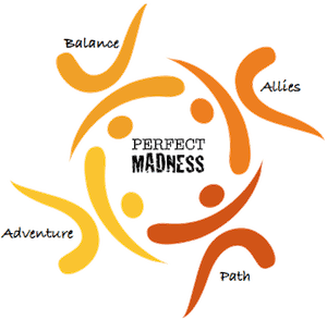 The Four Pillars of Perfect Madness: Balance, Allies, Path and Adventure
