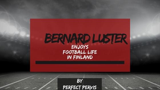 Bernard Luster Enjoys Football Life in Finland