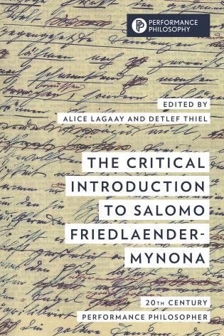 The Critical Introduction to Salomo Friedlaender-Mynona: 20th Century Performance Philosopher, ed by Detlef Thiel and Alice Lagaay (cover)