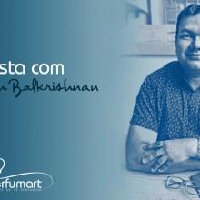 Perfumart - entrevista Rajesh Balkrishnan testada