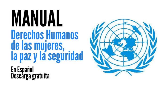 Manual de Naciones Unidas sobre Derechos Humanos de las mujeres la paz y la seguridad