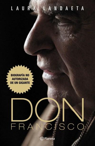 portada_don-francisco-biografia-no-autorizada-de-un-gigante_laura-landaeta-l_201601252053