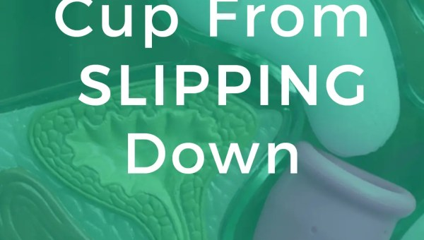 keep your menstrual cup from slipping down