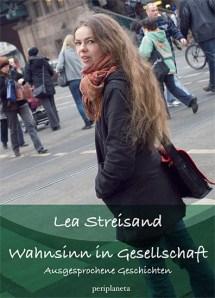 """Die erste Auflage von """"Wahnsinn in Gesellschaft"""" der zauberhaft hübschen Lea Streisand."""