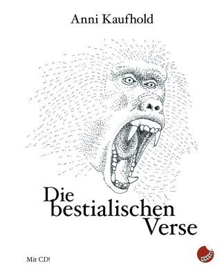 """Anni Kaufhold: """"Die bestialischen Verse"""" periplaneta"""