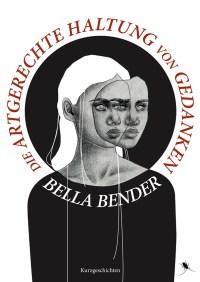 """BELLA BENDER """"Die artgerechte Haltung von Gedanken"""" - periplaneta"""