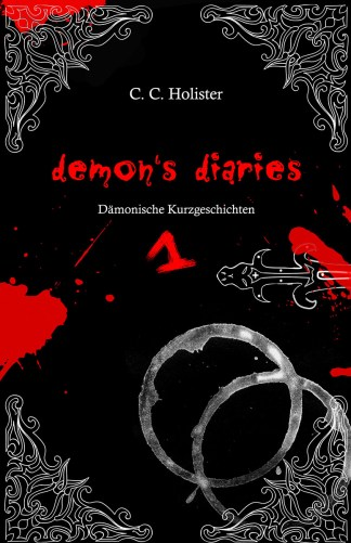 C. C. Holister: Demon's Diaries 1