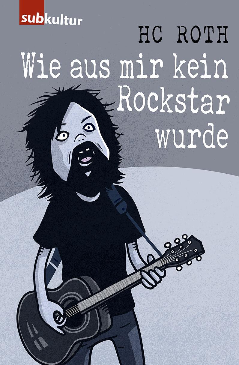 """HC ROTH: """"Wie aus mir kein Rockstar wurde"""" - subkultur"""