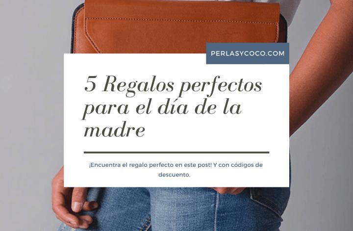 5 Regalos perfectos para el día de la madre