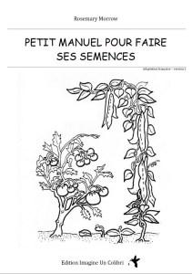 Petit manuel pour faire ses semences - Rosemary Morrow