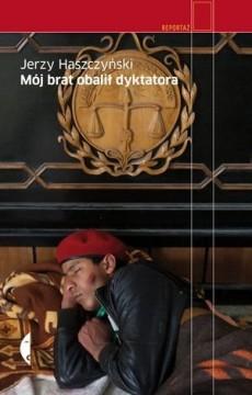 """Jerzy Haszczyński - """"Mój brat obalił dyktatora"""""""