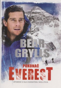 Książką Beara Gryllsa - Pokonać Everest