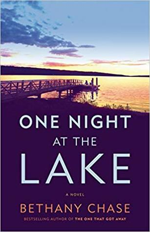 Most Anticipated Books Of 2019 -- One Night At The Lake by the incredible Bethany Chase!!