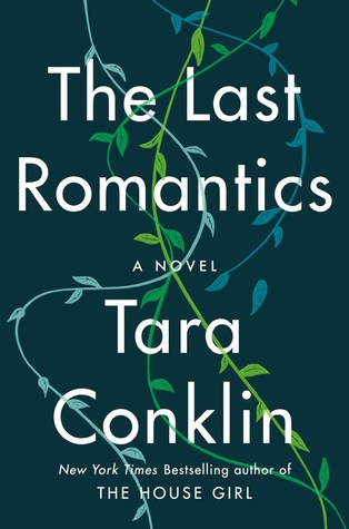New Books For 2019: The Last Romantics by Tara Conklin is a must-read for fans of family dramas.