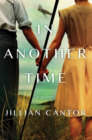 Most Anticipated Books For 2019: In Another Time by Jillian Cantor -- A sweeping historical novel that spans Germany, England, and the United States and follows a young couple torn apart by circumstance leading up to World War II—and the family secret that may prove to be the means for survival.