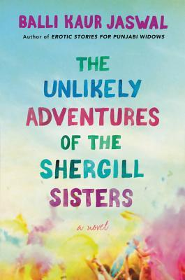 Upcoming Book Releases For 2019 -- need a new book for your reading list? Check out The Unlikely Adventures of the Shergill Sisters -- a story about three Punjabi sisters embarking on a pilgrimage to their homeland to lay their mother to rest.