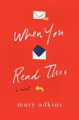 Most Anticipated Books For 2019: When You Read This -- a romcom (with a sliver of bittersweet) about a woman who dies, the snippets she leaves behind and the two who are to piece them together and start anew amidst grief