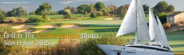 Golf & The Mediterranean Under Sun & Sail 2015 - PerryGolf.com