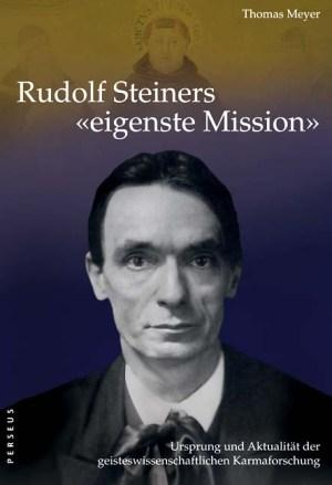 """Rudolf Steiners """"eigenste Mission"""""""