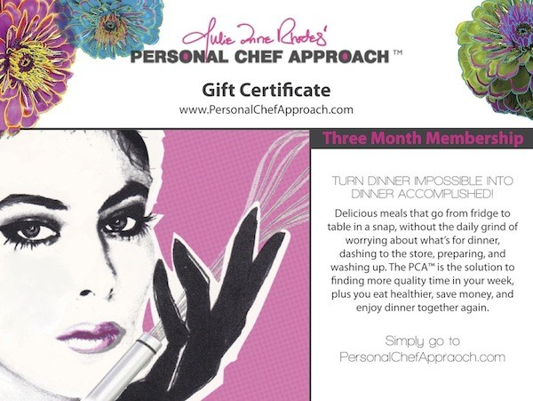 There are Personal Chef Approach Gift Certificates to fit every budget