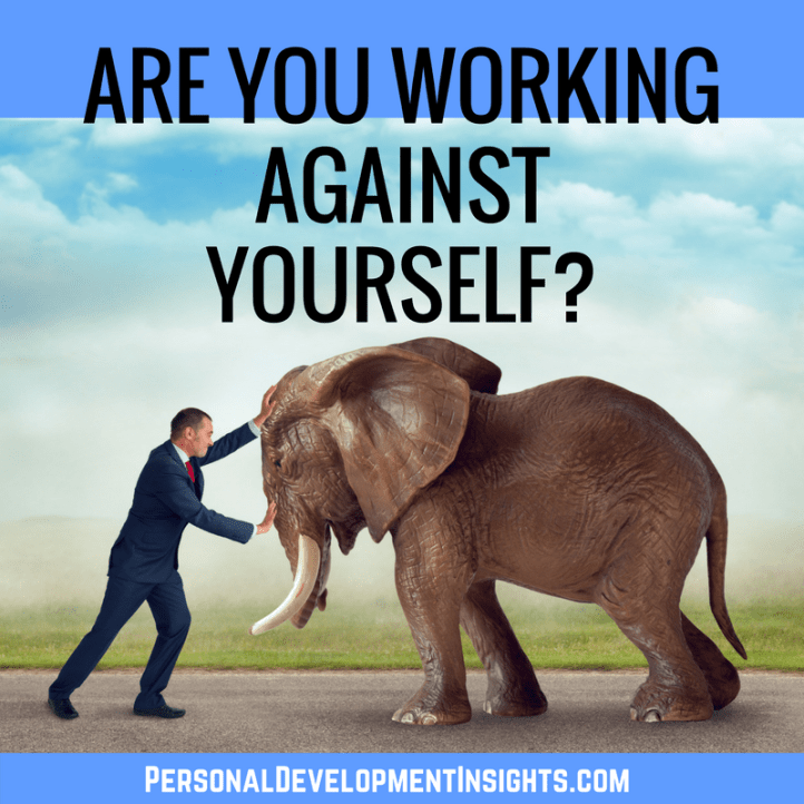 Are You Working Against Yourself?