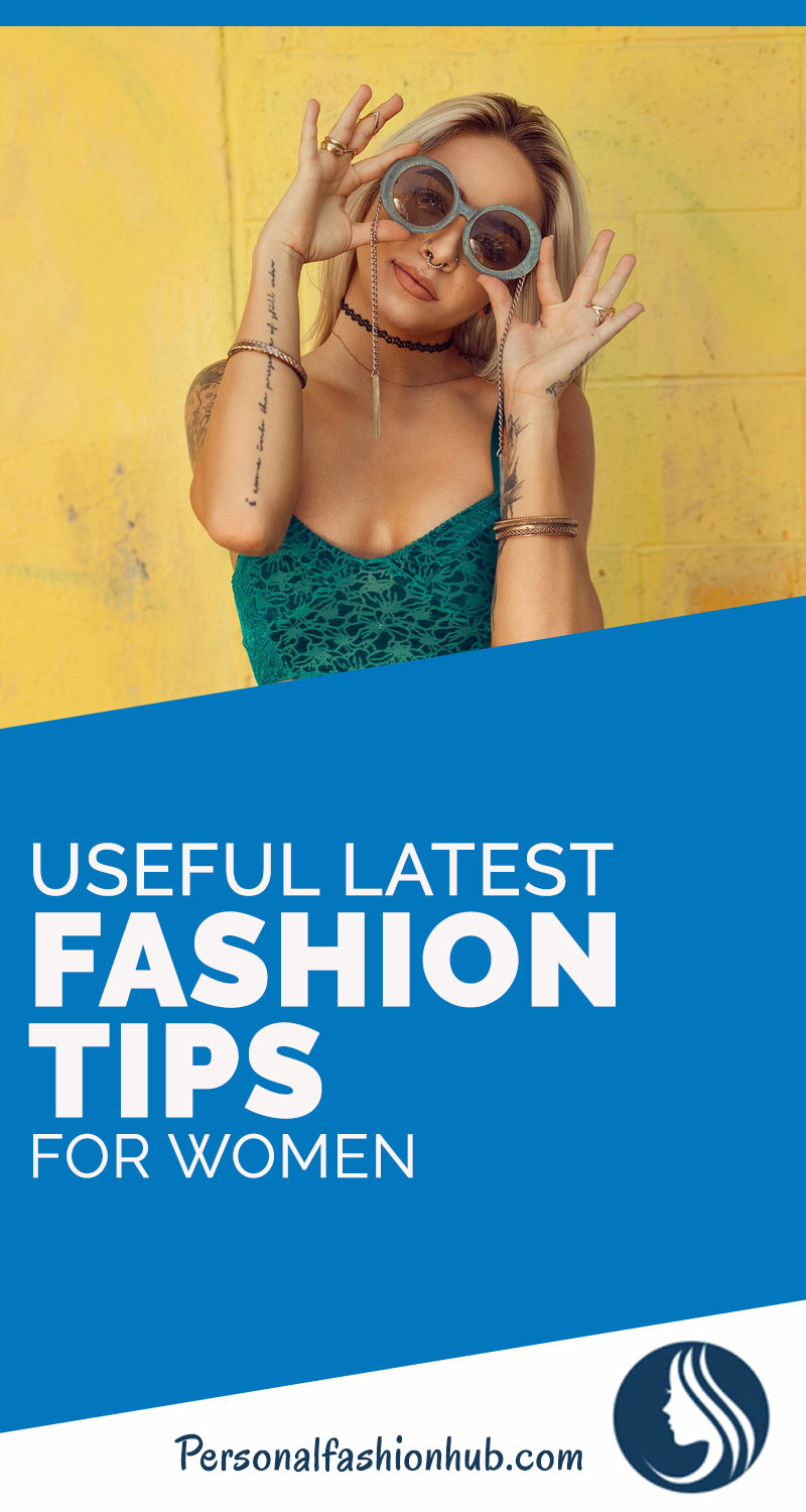 Useful Latest Fashion Tips For Women