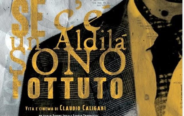 """Arona Lago Maggiore: """" Se c'è un aldilà sono fottuto. Vita e Cinema di Claudio Caligari"""""""