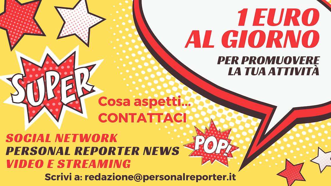 La pubblicità è l'anima del commercio e con Personal Reporter News costa poco più di 1 euro al giorno