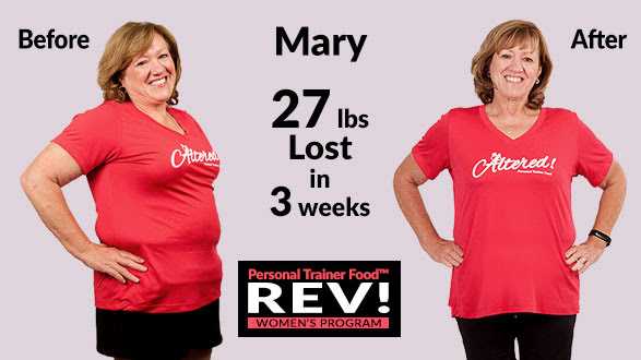 Check out Mary's before and after photo-- these are real results where she lost an amazing 27 pounds in just 3 weeks with Personal Trainer Food.