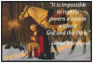 President George Washington It is Impossible to Govern without God and the Bible