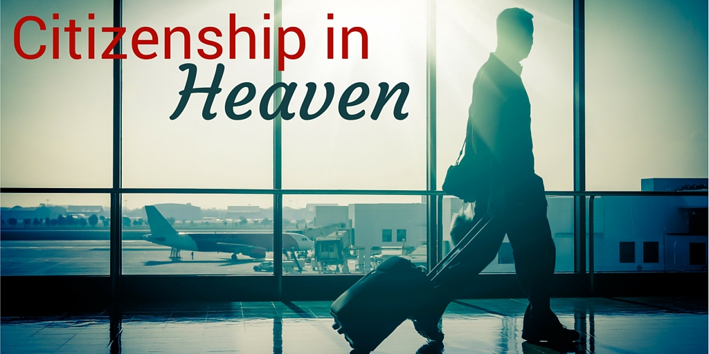 Is your citizenship in heaven