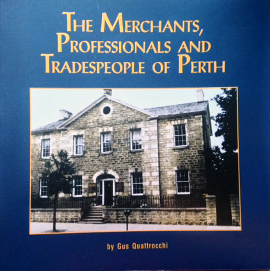 The Merchants, Professionals And Tradespeople Of Perth By Gus Quattrocchi  This Book Is A Record Of 180 Years Of History Of The Merchants Of Perth