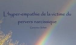 L'hyper-empathie de la victime du pervers narcissique