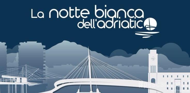 Notte Bianca Delladriatico 2017 A Pescara Ufficiale La