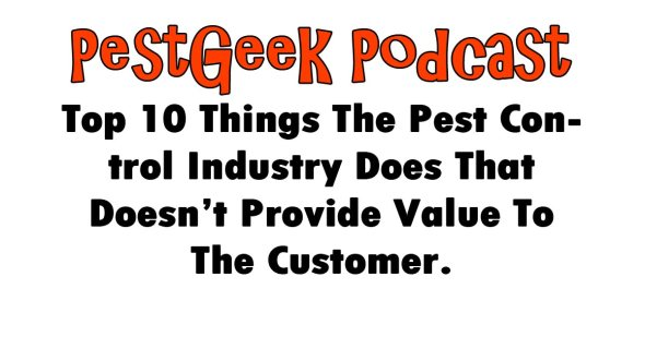 Top 10 Things The Pest Control Industry Does That Doesn't Provide Value To The Customer