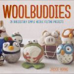 Woolbuddies: 20 Irresistibly Simple Needle Felting Projects by Jackie Huang