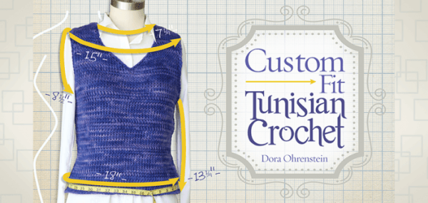 Dora Ohrenstein's Custom Fit Tunisian Crochet