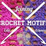 Giveaway! Joining Crochet Motifs with Edie Eckman
