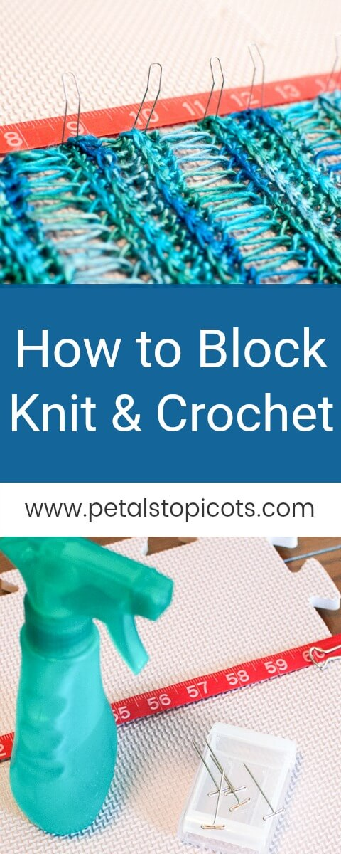 Finish your knit and crocheted projects like a pro! Learn the whys and hows of blocking your knit and crocheted items. #petalstopicots