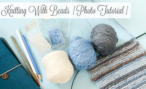 Knitting With Beads {Photo Tutorial}