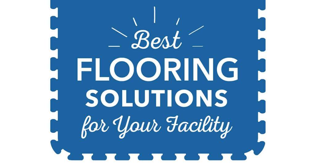 Best Flooring Solutions For Your Facility