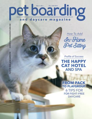 July / August 2018 Cover Pet Boarding and Daycare Magazine