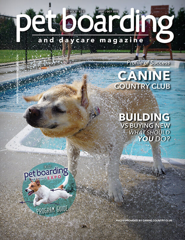 September / October 2018 Issue Pet Boarding and Daycare