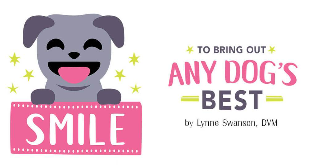 SMILE… to Bring out Any Dog's Best